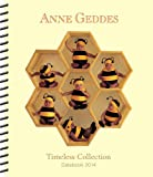 Anne Geddes 2014 Weekly Planner: Timeless Collection