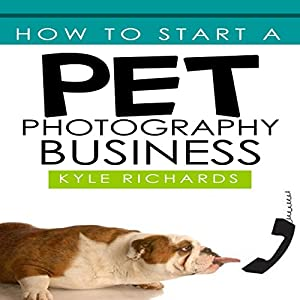 How to Start a Pet Photography Business Audiobook