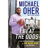 I Beat the Odds: From Homelessness, to The Blind Side, and Beyondby Michael Oher