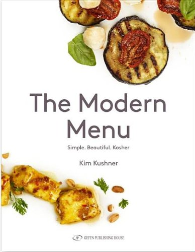 The Modern Menu by Kim Kushner, Andrew Zuckerman