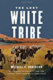"Michael F. Robinson, ""The Lost White Tribe: Explorers, Scientists, and the Theory that Changed a Continent"" (Oxford UP, 2016)"