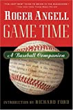 Game Time: A Baseball Companion (0156013878) by Angell, Roger