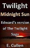 Twilight Midnight Sun: Edward s version of The Twilight Saga