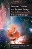 img - for Embryos, Galaxies, and Sentient Beings: How the Universe Makes Life book / textbook / text book