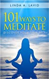 img - for 101 Ways to Meditate: Discover Your True Self book / textbook / text book