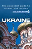 Ukraine - Culture Smart!: a quick guide to customs and etiquette (Culture Smart!)
