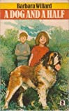 Dog and a Half (Knight Books) (0340237767) by BARBARA WILLARD