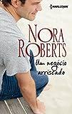 Um negócio arriscado (Biblioteca Nora Roberts) (Portuguese Edition)
