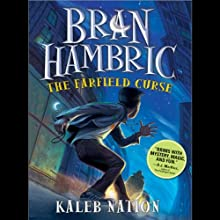 Bran Hambric: The Farfield Curse (       UNABRIDGED) by Kaleb Nation Narrated by Marc Thompson
