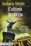 L'ultima profezia (885662737X) by Zecharia Sitchin