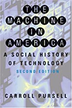 The Machine in America A Social History of Technology