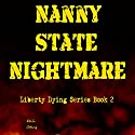 Nanny State Nightmare: Liberty Dying, Book 2 Audiobook by Kelli Otting Narrated by Christine Cunningham Smith