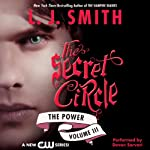 Secret Circle, Volume III: The Power (       UNABRIDGED) by L. J. Smith Narrated by Devon Sorvari