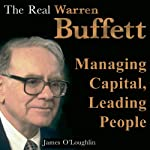 The Real Warren Buffett: Managing Capital, Leading People (Bookbytes Executive Summary) | James O'Loughlin