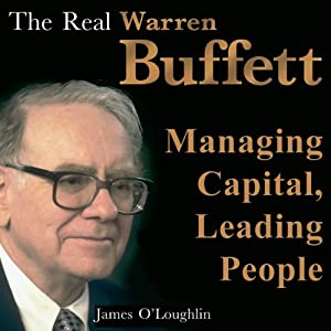 The Real Warren Buffett: Managing Capital, Leading People (Bookbytes Executive Summary) | [James O'Loughlin]