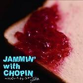 JAMMIN' with CHOPIN~トリビュート・トゥ・ショパン~