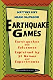 Earthquake Games: Earthquakes and Volcanoes Explained by 32 Games and Experiments (1416970916) by Levy, Matthys