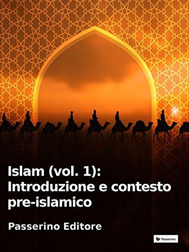 Islam (vol. 1): Introduzione e contesto pre-islamico