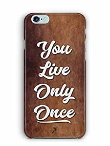 YuBingo You Live Only Once Designer Mobile Case Back Cover for Apple iPhone 6S