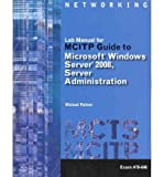 img - for [(Lab Manual for MCITP Guide to Microsoft Windows Server 2008, Server Administration: Exam #70-646 )] [Author: Michael Palmer] [Nov-2010] book / textbook / text book