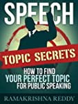Speech Topic Secrets: How to Find You...