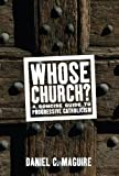 Whose Church?: A Concise Guide to Progressive Catholicism (Whose Religion?)