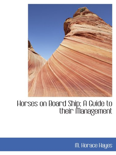 Horses on Board Ship; A Guide to their Management