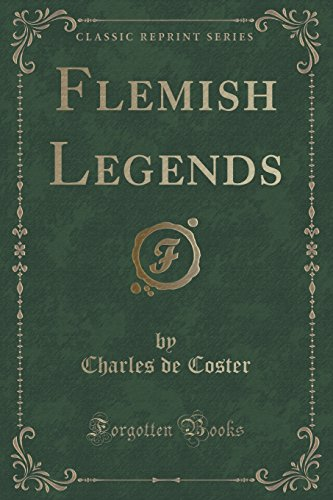 Flemish Legends (Classic Reprint)