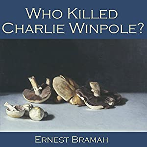 Who Killed Charlie Winpole? Audiobook