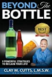 img - for Beyond the Bottle: 9 Powerful Strategies to Reclaim Your Life! book / textbook / text book