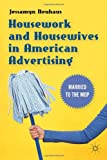 Housework and Housewives in American Advertising: Married to the Mop