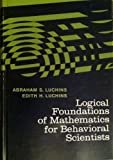 img - for Logical Foundations of Mathematics for Behavioral Scientists. book / textbook / text book