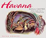 img - for Havana Before Castro: When Cuba was a Tropical Playground book / textbook / text book