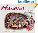 Havana Before Castro: When Cuba Was a...