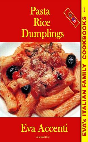 Pasta-Rice-Dumplings (Eva's Italian Family Cookbooks) by Eva Accenti