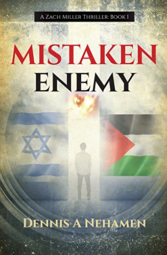 Mistaken Enemy: A Zach Miller Thriller (Book 1) (The Zach Miller Thrillers) PDF