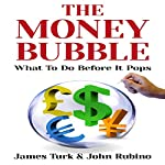 The Money Bubble | James Turk,John Rubino