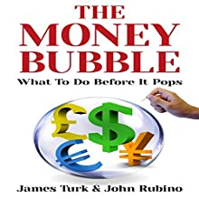 The Money Bubble Audiobook by James Turk, John Rubino Narrated by Larry Wayne