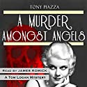 A Murder Amongst Angels Audiobook by Tony Piazza Narrated by James Romick