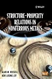 Structure-Property Relations in Nonferrous Metals