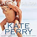 Perfect for You: A Laurel Heights Novel, Book 1 (       UNABRIDGED) by Kate Perry Narrated by Xe Sands