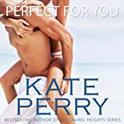 Perfect for You: A Laurel Heights Novel, Book 1 | [Kate Perry]