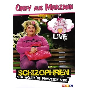 Cindy aus Marzahn - Schizophren: Ich wollte ´ne Prinzessin sein Live
