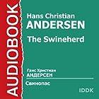 The Swineherd [Russian Edition] (       UNABRIDGED) by Hans Christian Andersen Narrated by N. Litvinov, O. Efremov, O. Nikolaeva, V. Lepko, E. Kirillova