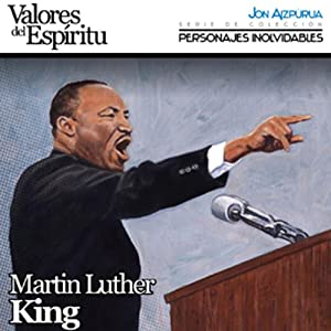 Biografía: Martin Luther King [Biography: Martin Luther King ]: Martin Luther King: Mártir de la lucha por los derechos civiles | [Jon Aizpúrua]