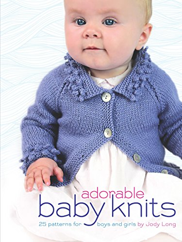 Adorable Baby Knits: 25 Patterns for Boys and Girls (Dover Books on Knitting and Crochet) [Long, Jody] (Tapa Blanda)