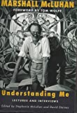 img - for Marshall McLuhan: Understanding Me - Lectures and Interviews book / textbook / text book