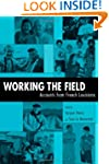 Working the Field: Accounts from Fren...