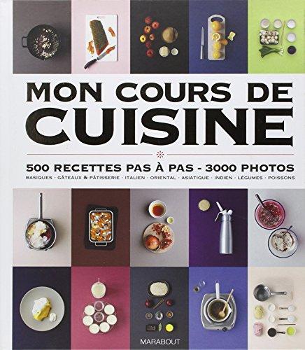 Enligne gratuit livres mon cours de cuisine 500 recettes pas pas 3000 photos - Cours de cuisine en ligne gratuit ...