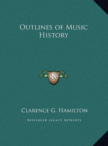 Outlines of Music History Outlines of Music History